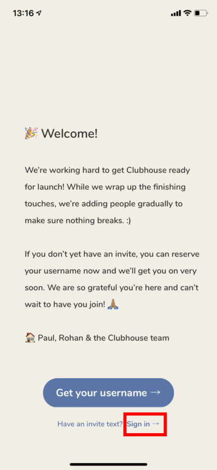 Clubhouseアプリを開いて、大きなGet your usernameボタンの下の「Sign in →」ボタンをタップしますの操作のスクリーンショット